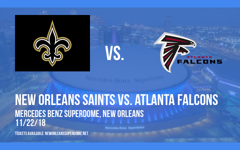 New Orleans Saints vs. Atlanta Falcons at Mercedes Benz Superdome