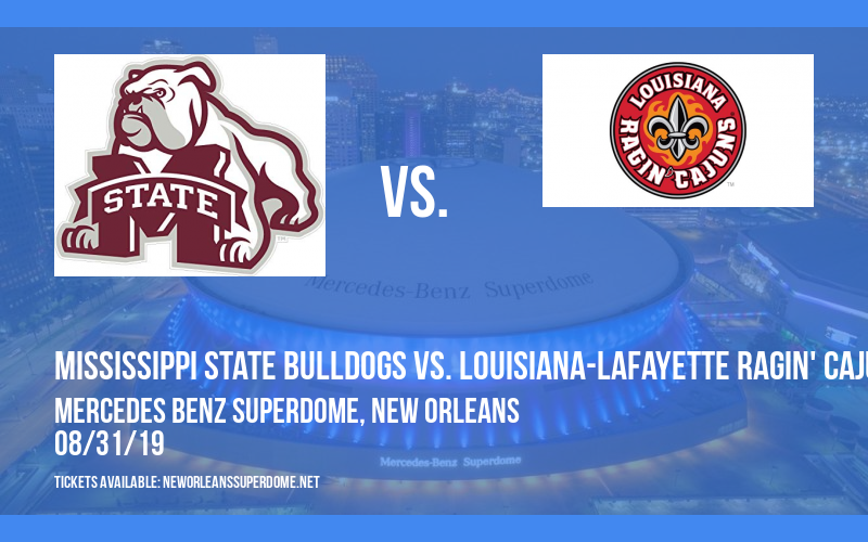 Mississippi State Bulldogs vs. Louisiana-Lafayette Ragin' Cajuns at Mercedes Benz Superdome