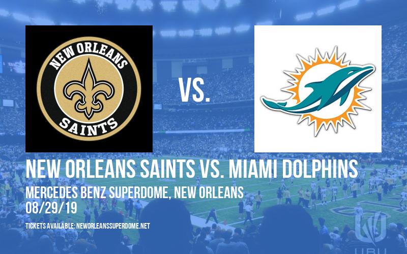 NFL Preseason: New Orleans Saints vs. Miami Dolphins at Mercedes Benz Superdome