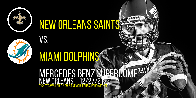New Orleans Saints vs. Miami Dolphins at Mercedes Benz Superdome