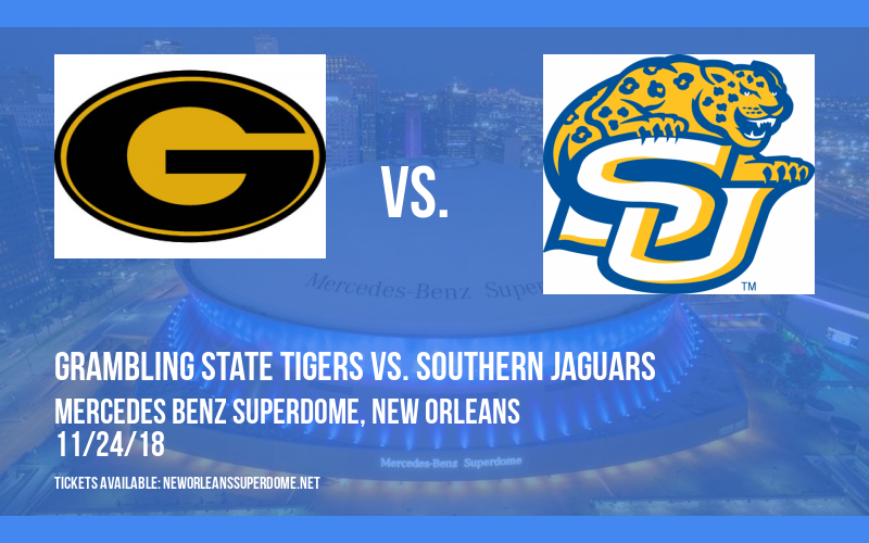 2018 Bayou Classic: Grambling State Tigers vs. Southern Jaguars at Mercedes Benz Superdome