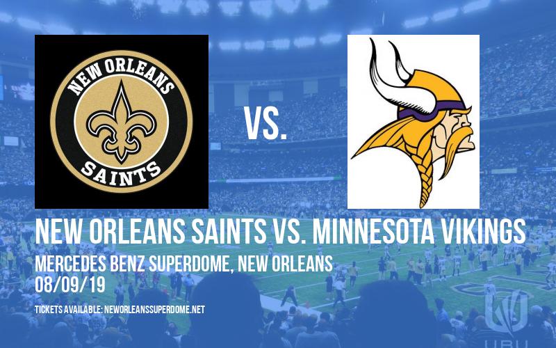 NFL Preseason: New Orleans Saints vs. Minnesota Vikings at Mercedes Benz Superdome