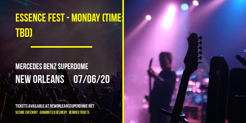 Essence Fest - Monday (Time: TBD) at Mercedes Benz Superdome