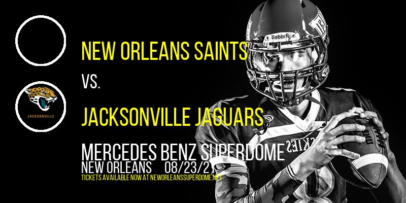 NFL Preseason: New Orleans Saints vs. Jacksonville Jaguars at Mercedes Benz Superdome
